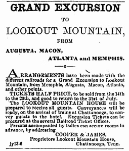 Advertisement by Cooper & James, proprietors of Lookout Mountain House, offering Excursions to the area from cities in Georgia an Tennessee; Augusta Daily Constitution, July 13, 1866, p. 2