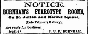 Advertisement for J.U. P. Burnham's Ferrotype Rooms, in the Savannah Morning News Feb. 21, 1870 p.2 c.5
